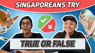 Video Singaporeans Try: True Or False Challenge MP3, 3GP, MP4, WEBM, AVI, FLV Februari 2019