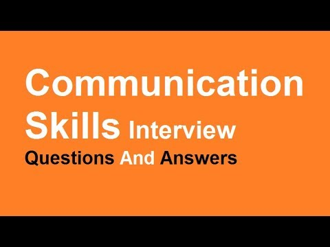 Communication Skills Interview Questions And Answers