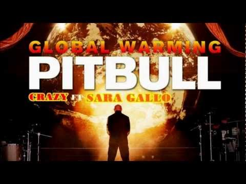 Pitbull ft Sara Gallo & Afrojack - Crazy (The Global Warming Listening Party)
