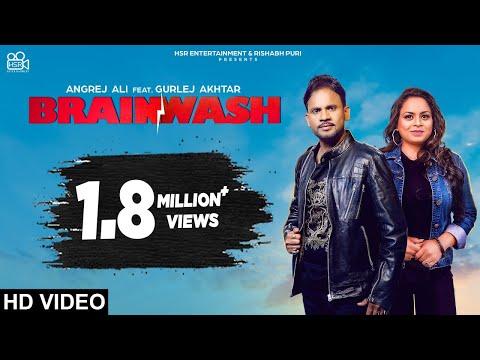 Angrej Ali Ft. Gurlej Akhtar - Brainwash   New punjabi song 2019   Laddi Gill   Latest punjabi songs