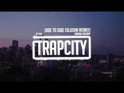 Video Ariana Grande - Side To Side (Slushii Remix) download in MP3, 3GP, MP4, WEBM, AVI, FLV February 2017