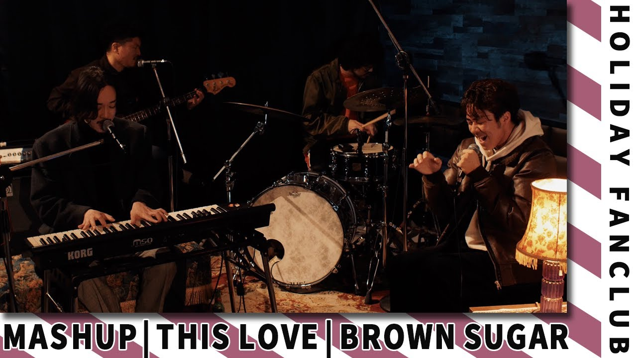 HOLIDAY FANCLUB - This Love (Maroon 5) × Brown Sugar (D'Angelo)