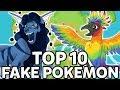 Top 10 Fake Pokémon Made by ME, Chosen by YOU!