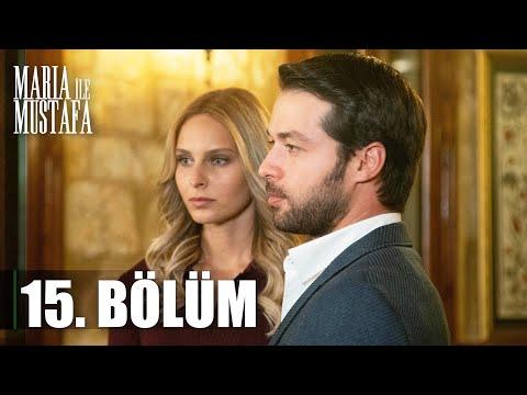 Maria ile Mustafa 15. Bölüm