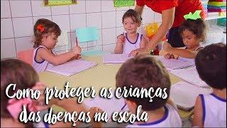 Fica a Dica - Como proteger as crianças das doenças nas escolas