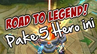 5 HERO ANDALAN PUSH RANKED Hingga Ke LEGEND - Mobile Legends Indonesia