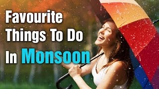 Favourite Things To Do In Monsoon