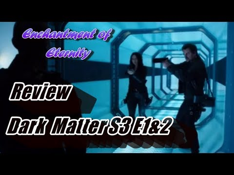 Dark Matter Season 3 Episodes 1 and 2 Review