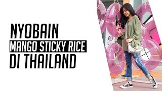 Video Nyobain mango sticky rice! | Thailand Vlog MP3, 3GP, MP4, WEBM, AVI, FLV Mei 2017