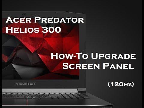 Acer Predator Helios 300 - Screen Upgrade