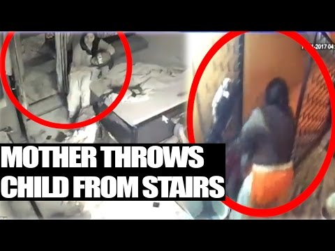 Mother throws 2-yr-old child from the staircase
