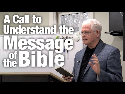 A Call to Understand the Message of the Bible