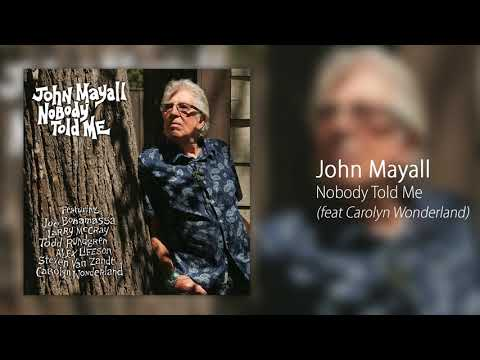 John Mayall - Nobody Told Me (feat. Carolyn Wonderland) [Official Audio]