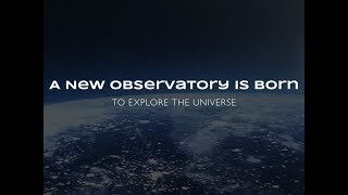 A new observatory to explore the Universe Thumbnail