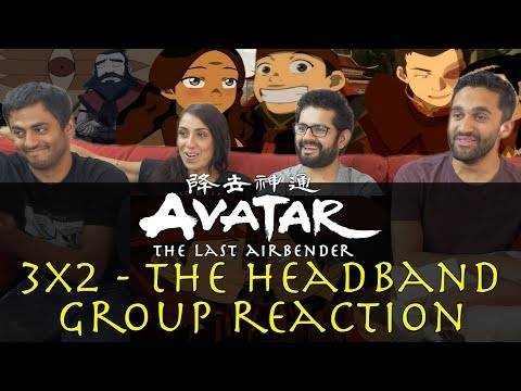 Avatar: The Last Airbender - 3x2 The Headband - Group Reaction