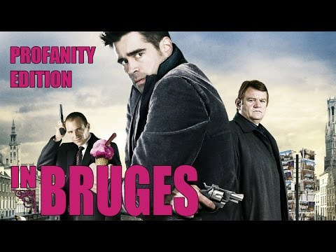 In Bruges - Profanity Edition