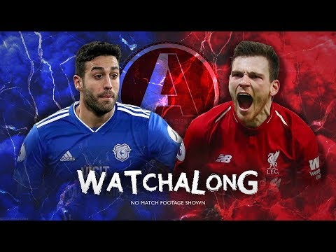 CARDIFF VS LIVERPOOL LIVE WATCHALONG