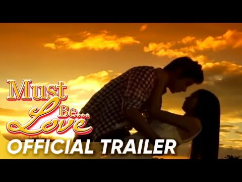 Must Be Love Official Trailer | Daniel Padilla and Kathryn Bernardo | 'Must Be Love'