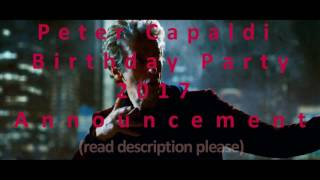 """PETER CAPALDI BIRTHDAY PARTY 2017RULES:• This year, we're keeping it simple guyz. • *You can send both your videos AND fanarts/digital arts/graphics, basically whatever you want to do.* (except fanfiction of course :P)• *Please keep your videos max. 15 seconds.* It's okay if it's more or less then 15 seconds but please do not send me something like a short movie or a documentary which is 1-4 minutes long :)• *PLEASE TAKE YOUR VIDEOS IN """"HORIZONTAL"""" POSITION* – in past years some of you sent me vertical ones and it caused me some problems in the final cut. Please be careful about this. • Be sure that you take your videos in a noiseless place, if you have no chance about this, as long as your voice can be heard in the video, it's alright. • *Please dont put any music under your video.*• *Please take your videos in MP4/m4v format.*• If you're joining with an art, please keep it max. 1366 x 768 pixels.WHERE TO SEND: Send your videos/arts to: *pcapbday2017@gmail.com* Please send an email about your information (name, where you're from) before/while sending your material, cause i need it just to keep track and not to forget anyone in the credits part. DEADLINE:*31st MARCH 2017*Yes, the deadline is this but if you have trouble with it, please tell me you're still in but having a trouble, and i'll do my best to put your stuff in before the final cut.If you have further questions, please send an email to the address i gave you above.GOOD LUCK xxNaz"""