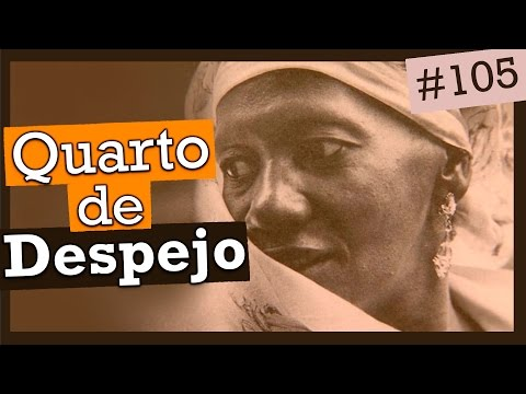 QUARTO DE DESPEJO, DE CAROLINA DE JESUS (#105)