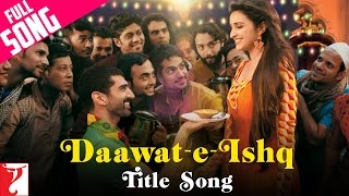 Daawat E Ishq   Full Title Song   Aditya Roy Kapur   Parineeti Chopra   Javed Ali   Sunidhi Chauhan
