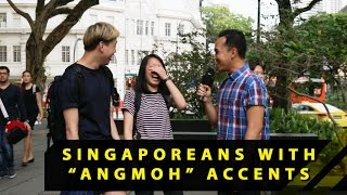 "Video What Do People Think Of Singaporeans With ""Angmoh"" Accents? 