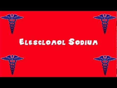 Pronounce Medical Words ― Elesclomol Sodium