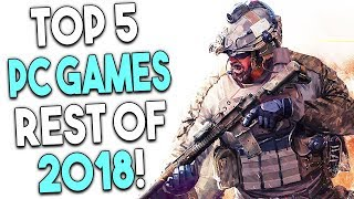 Top 5 BIG PC Games for the Rest of 2018! Most Anticipated PC Games 2018!
