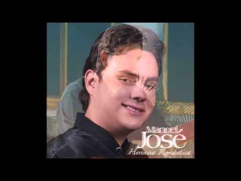 Manuel José - Deja Ya Ese Hombre - Herencia Romántica