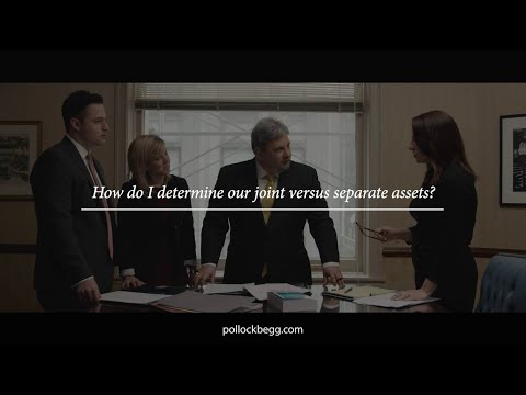 How Do I Determine Our Joint Versus Separate Assets? Video