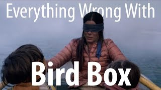 Everything Wrong With Bird Box In 18 Minutes Or Less by Cinema Sins