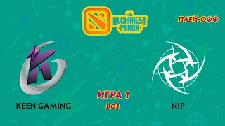 Keen Gaming vs NIP (карта 1), The Bucharest Minor | Плей-офф