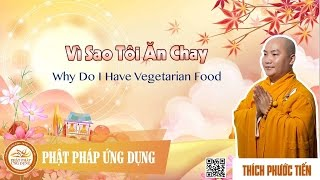 Vì Sao Tôi Ăn Chay English Sub (Why Do I Have Vegetarian Food) - Thầy Thích Phước Tiến