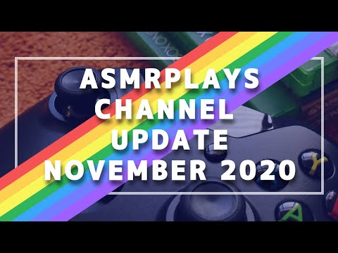 ASMRPLAYS - Channel/Life Update/Ramble - November 2020!