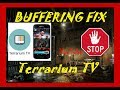 Terrarium TV Buffering Fix by Jack Bower