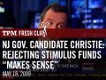 "NJ Gov. Candidate Christie: Rejecting Stimulus Funds ""Makes Sense"""