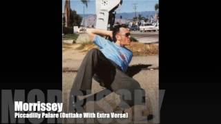 MORRISSEY - Piccadilly Palare (Outtake With Extra Verse)
