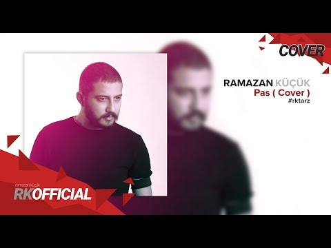 Ramazan Küçük - Pas ( Cover ) #rktarz