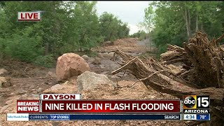 Nine people are dead and a 27-year-old man is still missing following flash flooding at the Cold Springs Swimming Hole, north of Payson, according to the Gila County Sheriff's Office.