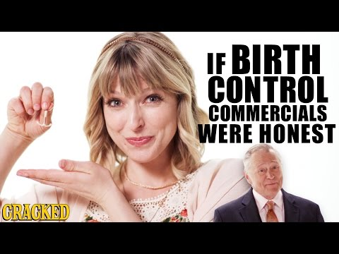 If Birth Control Commercials Were Honest