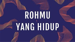 JPCC Worship - Roh-Mu yang Hidup  (Official Lyrics Video)