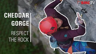 Climbing in Cheddar Gorge? Respect the Rock by teamBMC