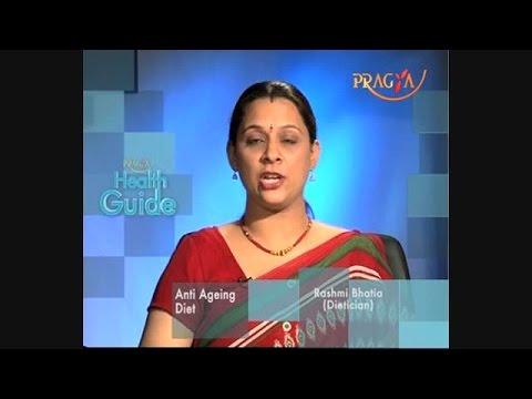 Anti Aging Diet – Best Anti-Aging Foods-Dr. Rashmi Bhatia(Dietitian)-Health Guide