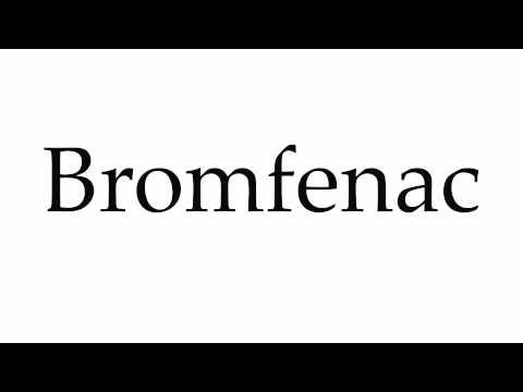 How to Pronounce Bromfenac