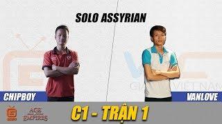 AOE | Solo Assyrian | ChipBoy vs VaneLove | Ngày 23-8-2018 | BLV:G_Kami