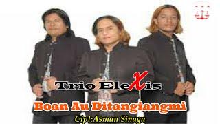 Trio Elexis - Boan Au Ditangiangmi