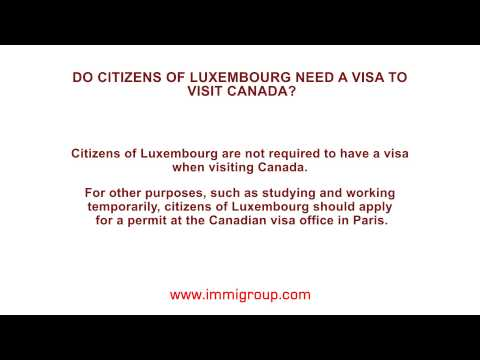 Do citizens of Luxembourg need a visa to visit Canada?