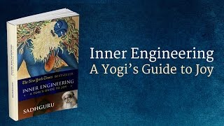 Inner Engineering: A Yogi's Guide to Joy | Sadhguru