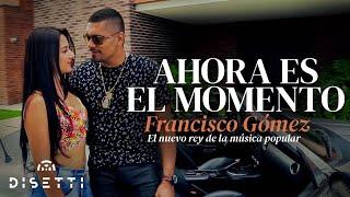"""Download Lagu Ahora es el momento - Francisco Gómez """"El Nuevo Rey de la Música Popular"""" Mp3"""