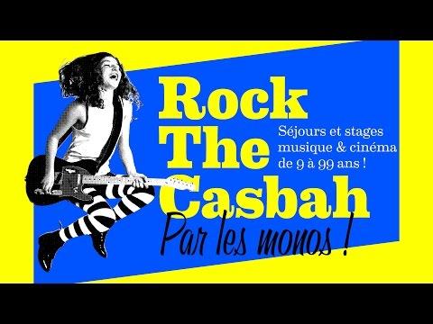 La colonie musique et cinéma Rock The Casbah par ses animateurs !